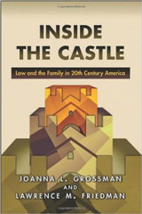 Inside the Castle: Law and the Family in 20th Century America