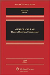 Gender & Law: Theory Doctrine & Commentary, Sixth Edition