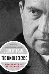 The Nixon Defense: What He Knew and When He Knew It